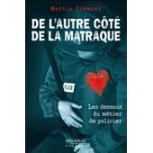De L'autre C�t� De La Matraque - Les Dessous Du M�tier De Policier de Martin Pr�mont