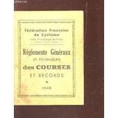Reglements Generaux Et Techniques Des Courses Et Records de COLLECTIF