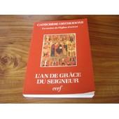 L'an De Gr�ce Du Seigneur - Un Commentaire De L'ann�e Liturgique Byzantine de Anonyme