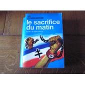 Le Sacrifice Du Matin (Seconde Guerre Mondiale) de Guillain de BENOUVILLE