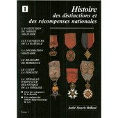 Histoire Des Distinctions Et Des R�compenses Nationales - Tome 1 de Andr� Souyris-Rolland