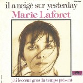 Il A Neige Sur Yesterday - Marie Lafor�t