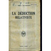 La Deduction Relativiste. de MEYERSON EMILE