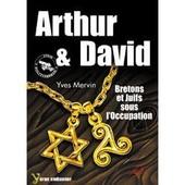 Arthur Et David Bretons Et Juifs Sous L'occupation de Mervin Yves