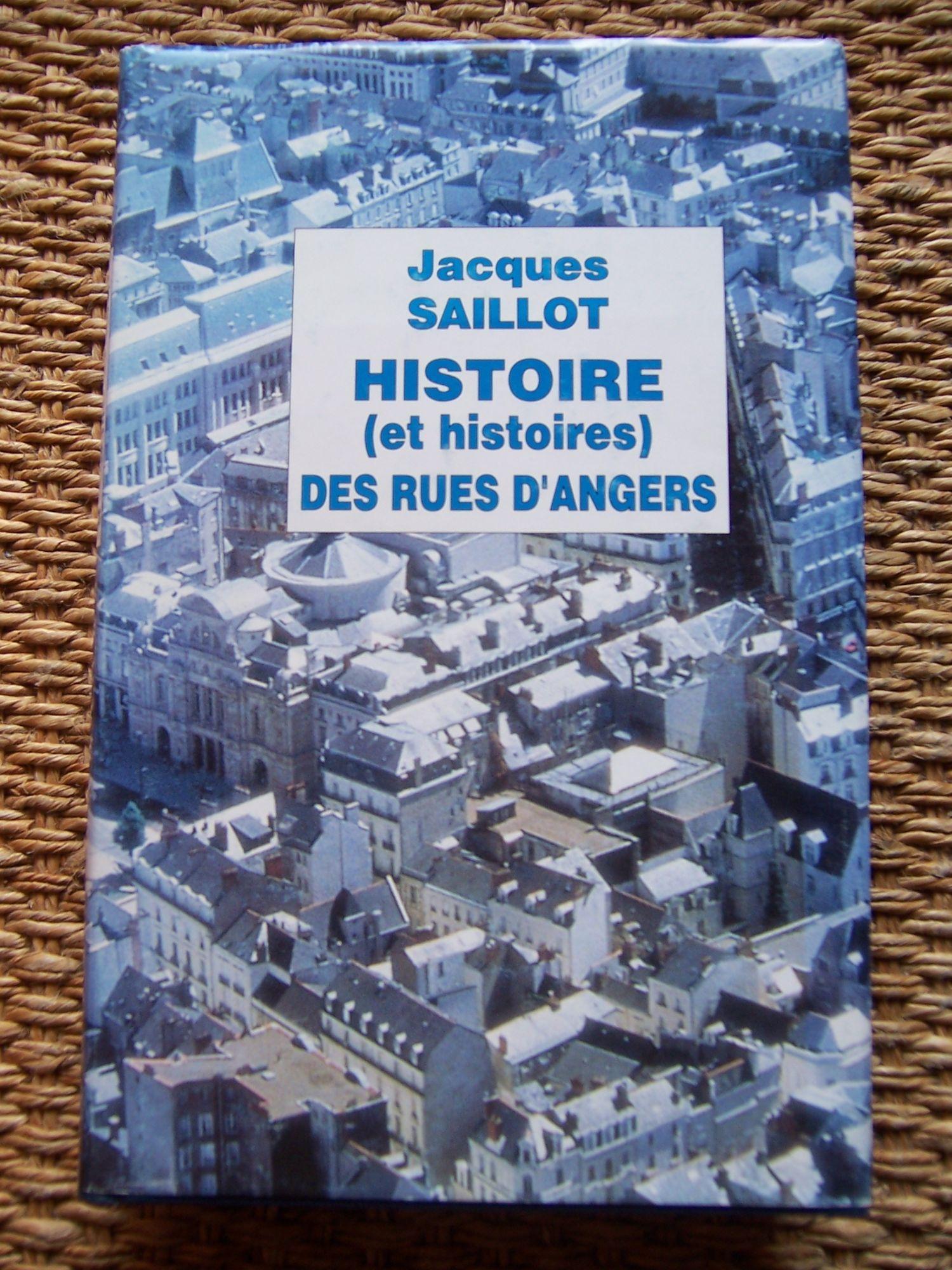 Histoire, et histoires, des rues d'Angers à travers les âges