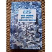 Histoire, Et Histoires, Des Rues D'angers � Travers Les �ges de jacques saillot