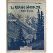 La Grande Montagne. Le Mont-Blanc de jules maz�