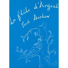 """""""La flûte d'argent"""" Fred Barlow"""