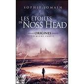 Les �toiles De Noss Head Tome 4 - Origines - 1e Partie de Sophie Jomain