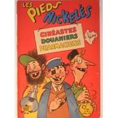 Les Pieds Nickel�s N� 44 - Cin�astes Douaniers Pharmaciens