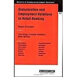 Globalization and Employment Relations in Retail Banking - Roger Blanpain