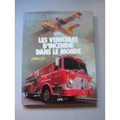 Les Vehicules D Incendie Dans Le Monde de MALLET