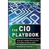The Cio Playbook: Strategies And Best Practices For It Leaders To Deliver Value de Nicholas R. Colisto