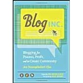 Blog, Inc.: Blogging For Passion, Profit, And To Create Community de Joy Deangdeelert Cho
