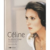 C�line - Au-Del� De L'image de Laurent Cayla