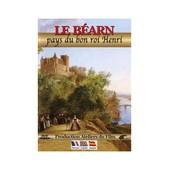 Le B�arn : Pays Du Bon Roi Henri de Jos? Castan