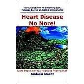 Heart Disease No More! de Andreas Moritz
