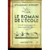 Le Roman De L'ecole Livre De Lecture Courante Cours Elementaire Et Moyen. de MME A.DUGUET