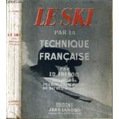 Le Ski Par La Technique Francaise de FRENDO ED.