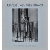 Manuel Alvarez Bravo - 8 Octobre-10 D�cembre 1986 Mus�e D'art Moderne De La Ville De Paris