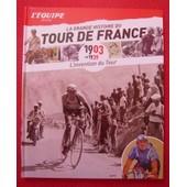 L��quipe Raconte La Grande Histoire Du Tour De France 1903-1939 de Thierry Cazeneuve
