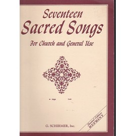 Seventeen ( 17 ) Sacred Songs high Voice & Piano for Church or General Use - voix haute et piano