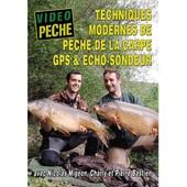 Techniques Modernes De La P�che De La Carpe : Gps Et �chosondeur Avec Nicolas Migeon Charly Et Pierre Bastien de Guy Prouin