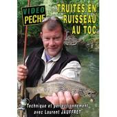 Truites En Ruisseau Au Toc : Technique Et Perfectionnement Avec Laurent Jauffret de Guy Prouin