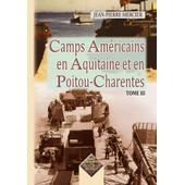 Camps Am�ricains En Aquitaine & Poitou-Charentes (Tome 3) de Jean-Pierre Mercier