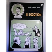 Les Nouvelles Aventures D'anselme Lanturlu Tome 1 - Le Logotron de Jean-Pierre Petit
