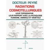 Docteur Peyr� - G�obiologie, R�seaux Et Radiations Cosmotelluriques de Docteur Peyr�