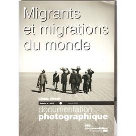 La Documentation Photographique N� 8063, Mai-Juin 20 - Migrants Et Migrations Du Monde