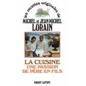 La Cuisine - Une Passion De P�re En Fils de Jean-Michel Lorain