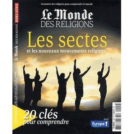 Le Monde Des Religions Hors-S�rie N�22 Juin 2014 - Les Sectes Et Les Nouveaux Mouvements Religieux