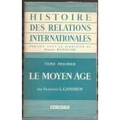 Histoire Des Relations Internationales.Tome 1.Le Moyen Age de Ganshof Francois