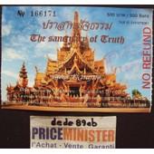 Billet De Visite Du Sanctuaire De La V�rit� (The Sanctuary Of Truth) Pattaya - Tha�lande .