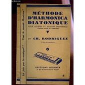 Methode D'harmonica Diatonique - Pour Solistes Et Jouers Individuels / 5e Edition. de RODRIGUEZ CH.