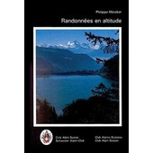 Randonn�es En Altitude - D'une Cabane Du Club Alpin Suisse � L'autre : Itin�raires Choisis En Moyenne Et Haute Montagne de Philippe Metzker