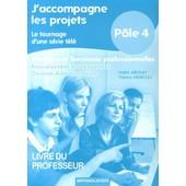 J'accompagne Les Projets, Le Tournage D'une S�rie T�l� 1e Et Tle Bac Pro Gestion-Administration P�le 4 - Livre Du Professeur de Ha�m Arouh
