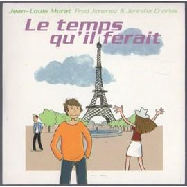 CD 1 TITRE COLLECTOR JEAN LOUIS MURAT LE TEMPS QU'IL FERAIT TRES RARE