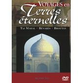 Voyages En Terres �ternelles : Taj Mahal, B�nar�s, Bouthan