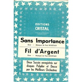 "PARTITION ACCORDEON - 2 slows ""Sans importance"" ""Fil d'argent"" PAUL ROUSTAN - éditions cristal"