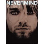 Nevermind Kurt - Kurt Cobain