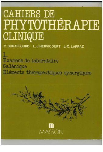 Cahiers de phytothérapie clinique Tome 1 - Examens de laboratoire, galénique, éléments thérapeutiques synergiques