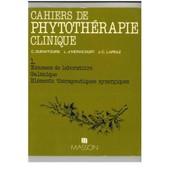 Cahiers De Phytoth�rapie Clinique Tome 1 - Examens De Laboratoire, Gal�nique, �l�ments Th�rapeutiques Synergiques de Duraffourd