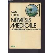 Nemesis Medicale - L'expropriation De La Sante. de ivan illich