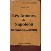 Les Amours De Napoleon - Bonaparte En Egypte de PETITHUGUENIN JEAN