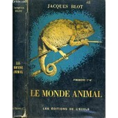 Le Monde Animal - Sciences Naturelles - Classe De Premiere C' - M'. de jacques blot