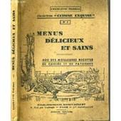 Menus Delicieux Et Sains - 400 Des Meilleures Recettes De Cuisine Et De Patisserie / Collection Cuisine Exquise N�2. de THOMAS CHARLOTTE