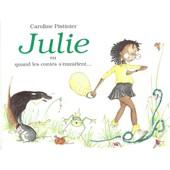 Julie - Ou Quand Les Contes S'emm�lent de Caroline Pistinier